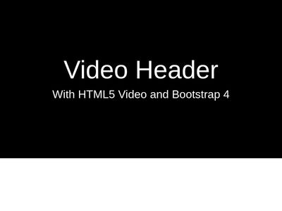 ootstrap 4 Header with Video Background