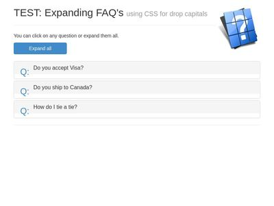 TEST: Expanding FAQ's using CSS for drop capitals