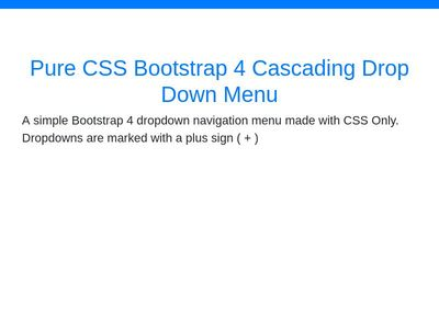 Pure CSS Bootstrap 4 Cascading Drop Down Menu